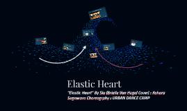 Elastic Heart.