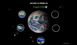 Salvar la Tierra (2)