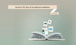 Recursos TIC para la investigación académica