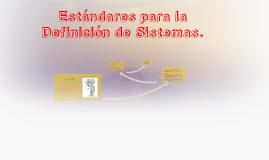 Estándares para la Definición de Sistemas.