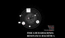 FISICA DE RADIACIONES: RESONANCI MAGNETICA
