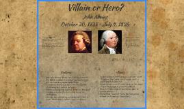 Hero or Villain (John Adams)
