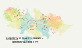 PRoPuesta de Plan de Estudios - Licenciatura Cine y TV