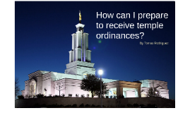How can I prepare to receive temple ordinances?