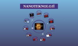Copy of NANO TEKNOLOJİ