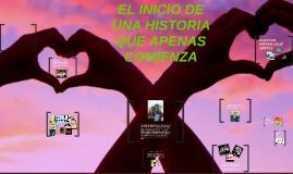 Copy of EL INICIO DE UNA HISTORIA QUE APENAS COMIENZA