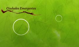 Ciudades Emergentes