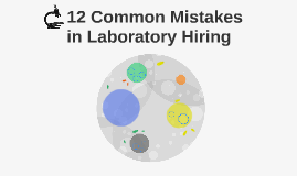 12 Common Mistakes in Laboratory Hiring