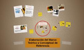 Elaboración del Marco Teórico y Conceptual