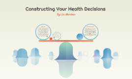 Constructing Your Health Decisions