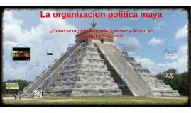 La organizacion politica maya