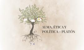ALMA, ÉTICA Y POLÍTICA - PLATÓN