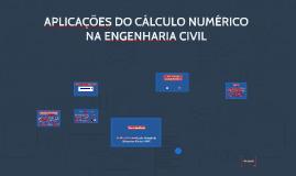 APLICAÇÕES DO CÁLCULO NUMÉRICO NA ENGENHARIA CIVIL