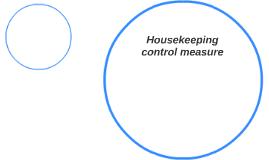 Housekeeping control measure