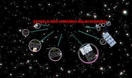Copy of ESCUELA NEO-HUMANO-RELACIONISMO