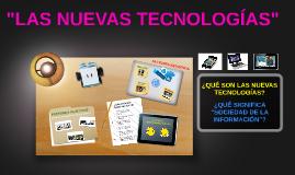 """""""LAS NUEVAS TECNOLOGÍAS"""""""