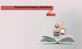 Proyectos de lengua y literatura