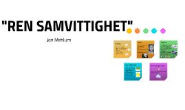 """""""REN SAMVITTIGHET"""""""
