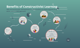Benefits of Constructivist Learning