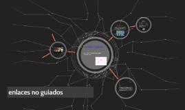 Copy of enlaces no guiados