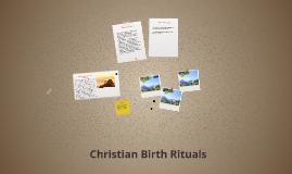 Copy of Christian Birth Rituals