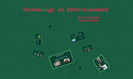 Technology in Entertainment