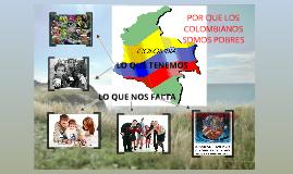POR QUE LOS COLOMBIANOS SOMOS POBRES