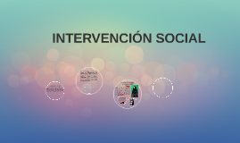 Copy of INTERVENCION SOCIAL