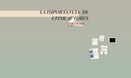 LA IMPORTANCIA  DE CITAR AUTORES