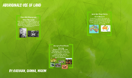 Aboriginals Use of Land