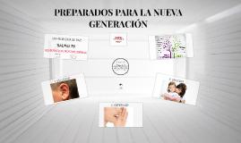 PREPARADOS PARA LA NUEVA GENERACIÓN