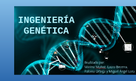 Copy of INGENIERÍA GENÉTICA