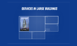 Services in large buildings