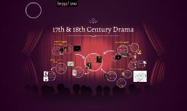 17th & 18th Century Drama