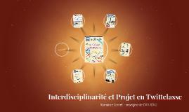 Interdisciplinarité et Projet en Twittclasse