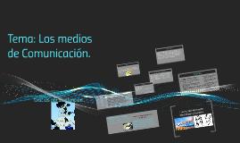 Tema: Los medios de Comunicación.