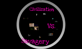 Copy of Civilization vs. Savagery