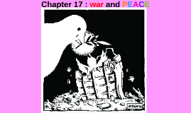 Chapter 17 : war and PEACE