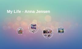 My Life - Anna Jensen