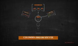 COLOMBIA SIGLOS XIX Y XX