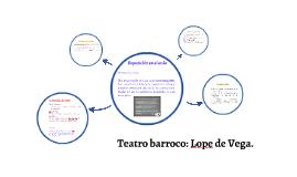 Teatro barroco: Lope de Vega.
