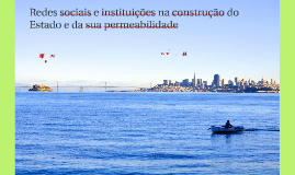Redes sociais e instituições na construção do Estado e da su