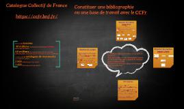 Constituer une bibliographie ou une base de travail à partir du CCFr, présentation aux professionnels