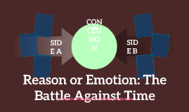 Reason or Emotion: The Battle Against Time