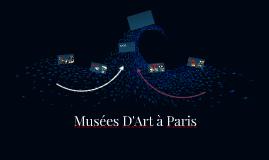 Musées D'Art à Paris