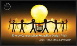 Energy Consumption Reduction Design Pitch