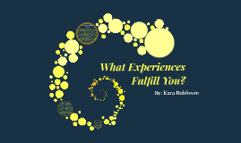 What Experiences Fulfill You?