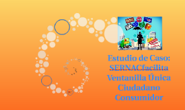 Estudio de Caso: SERNACfacilita Ventanilla Única Ciudadano C