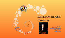 William Blake - Londres (Literatura universal, 2014)