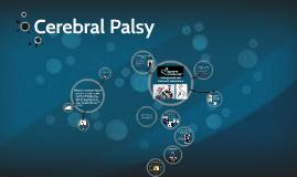 Copy of Copy of Cerebral Palsy